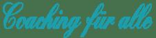 Coaching für alle! - Ganzheitliches Coaching & Gestalttherapie in Würzburg