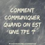 Comment communiquer quand on est une TPE ?