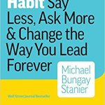 Book Review: The Coaching Habit by Michael Bungay Stanier