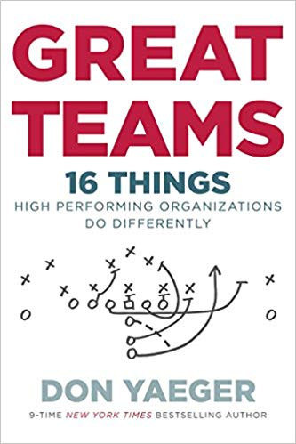 Book Review: Great Teams – 16 Things High Performing Organizations Do Differently