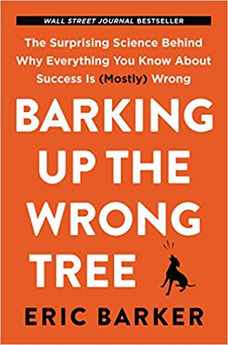Book Review: Barking Up the Wrong Tree by Eric Barker