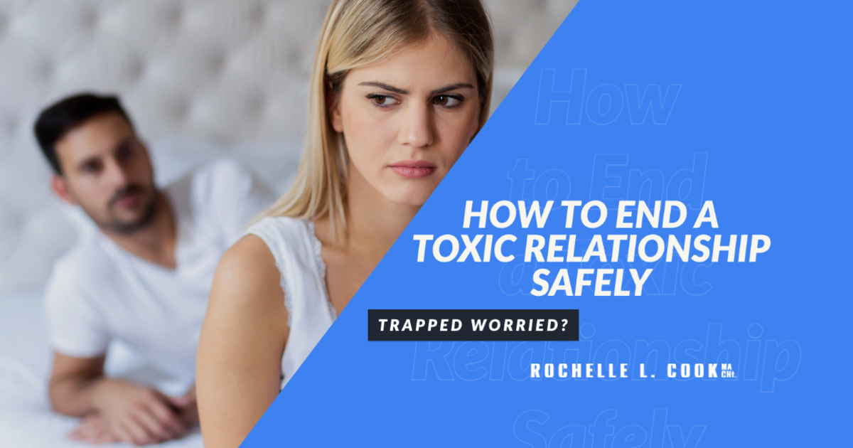 How to End a Toxic Relationship Safely