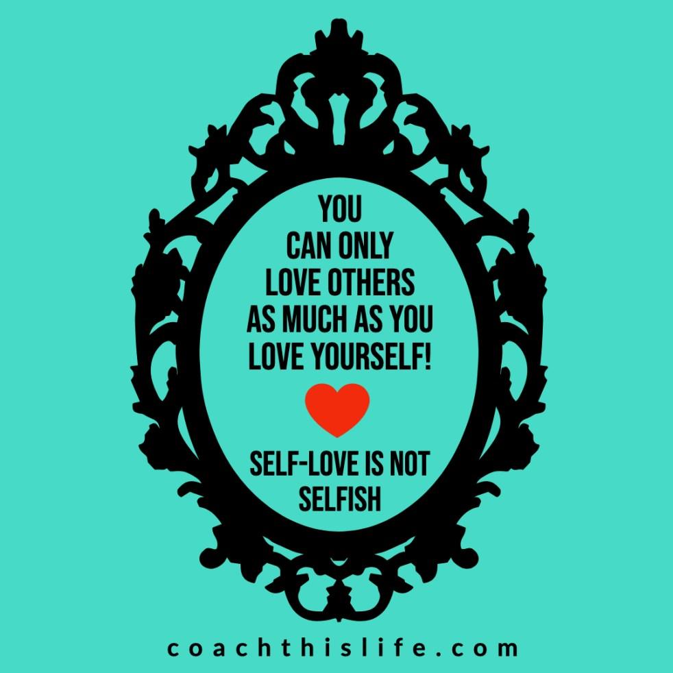 Self-Love is NOT Selfish!