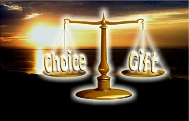 THE CHOICE OR THE GIFT?
