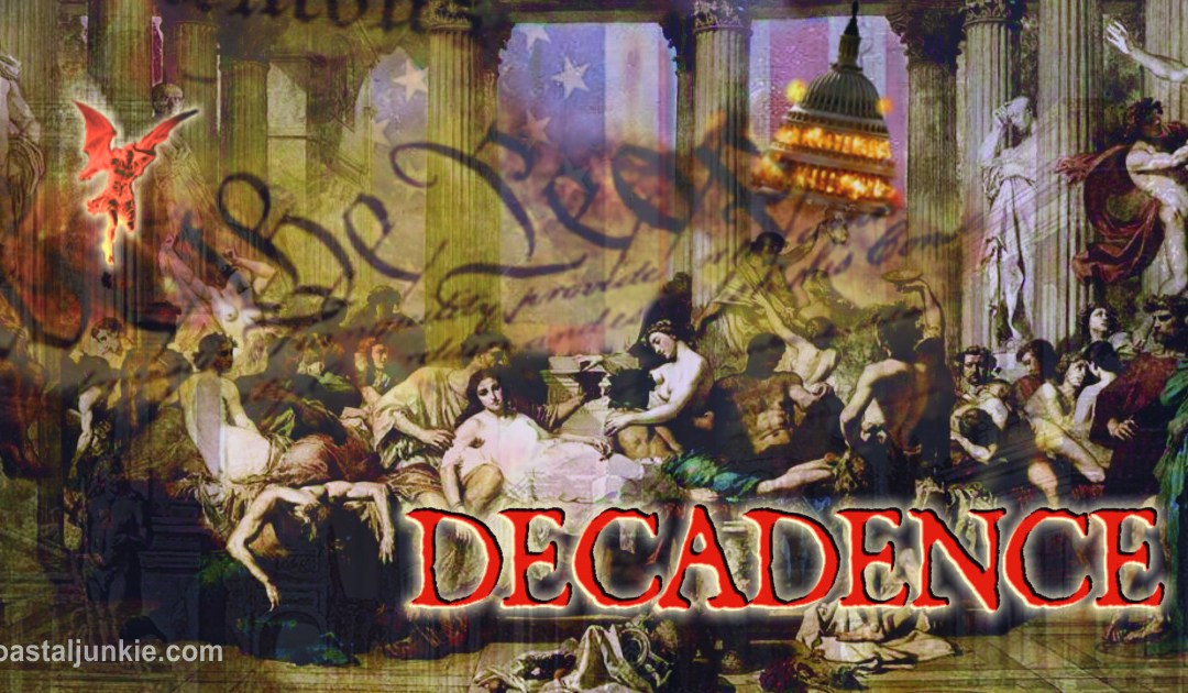 A CULTURE OF DECADENCE