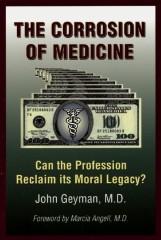 """""""The Corrosion of Medicine"""": by John G. Geyman, MD"""
