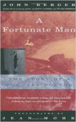 "John Berger's ""A Fortunate Man: The Story of a Country Doctor"