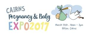 Cairns Pregnancy and Baby Expo 2017 - March 12th