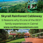 5 Reasons why Skyrail Rainforest Cableway is one of the top family adventures in Cairns