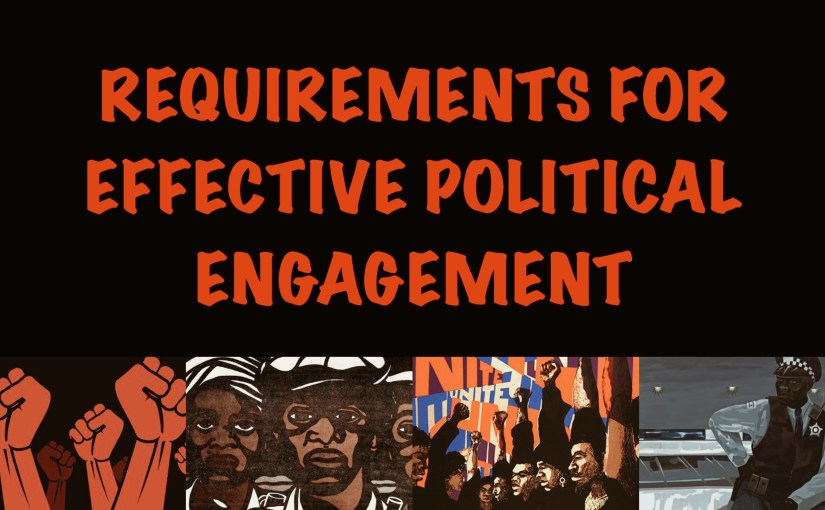 The Requirements For Effective, Political Engagement