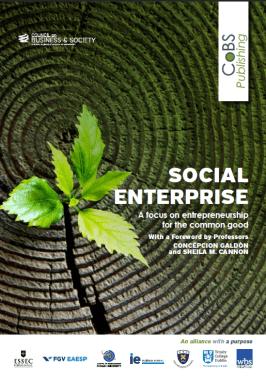 A Council on Business & Society book - Social Enterprise: A focus on entrepreneurship for the common good