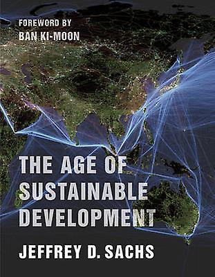 Five reads you need to implement the UN SDGs. Ages of Sustainable Development By Jeffrey Sachs (2015). Published by Columbia University Press. Understanding why and how sustainable development matters is critical. Professor Sachs is an eminent scholar and policy advisor to the UN, and his work offers a comprehensive overview of the different issues and their importance for policy and business in the 21st century. Knowledge of the interconnections between policy, science, economics, society, and technology are important for anyone seeking to make sense of an otherwise complex and ambiguous debate about the world we (want to) live in.