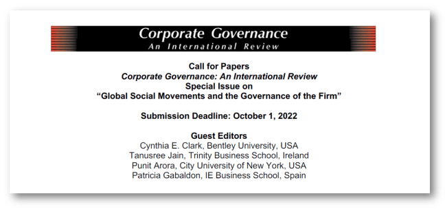 The Impact of Global Social Movements on Corporate Governance: Professors Tanusree Jain, Trinity Business School, and Patricia Gabaldon, IE Business School together with Cynthia E. Clark, Bentley University and Punit Arora, City University of New York, provide the backdrop to their call for papers for a special issue of Corporate Governance: An International Review.