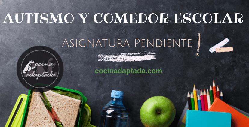 AUTISMO Y COMEDOR ESCOLAR: ASIGNATURA PENDIENTE