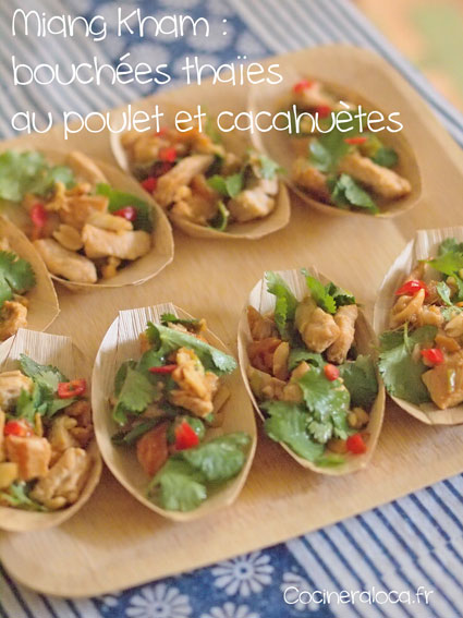 Miang Kham : bouchées thaïes au poulet et cacahuètes 2 ©cocineraloca.fr