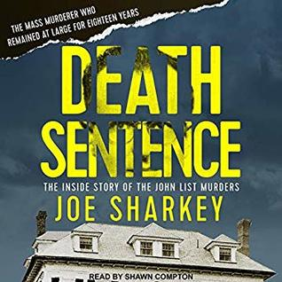 Episode 143: Death Sentence: The Inside Story of the John List Murders