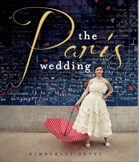 The Paris Wedding Book by Kim Petyt