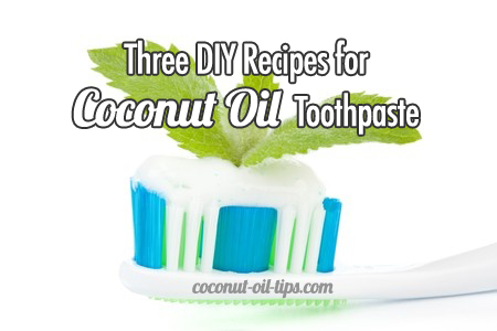 Coconut Oil Toothpaste – Three DIY Recipes!
