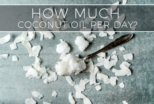 How Much Coconut Oil Should You Eat Per Day?