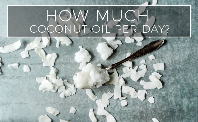 how much coconut oil should you eat per day