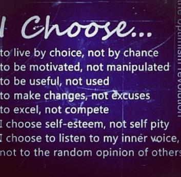 ~ I Choose… ~