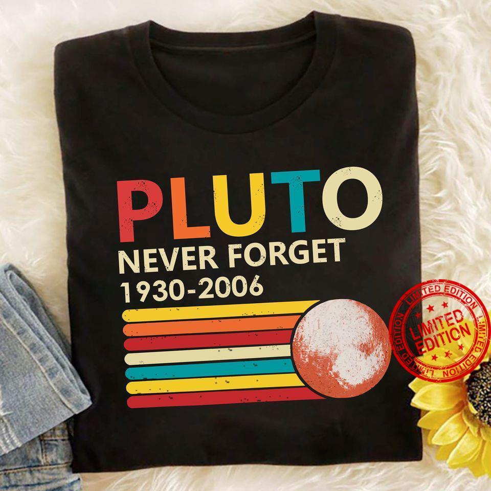 Pluto Never Forget 1930 - 2006 Shirt