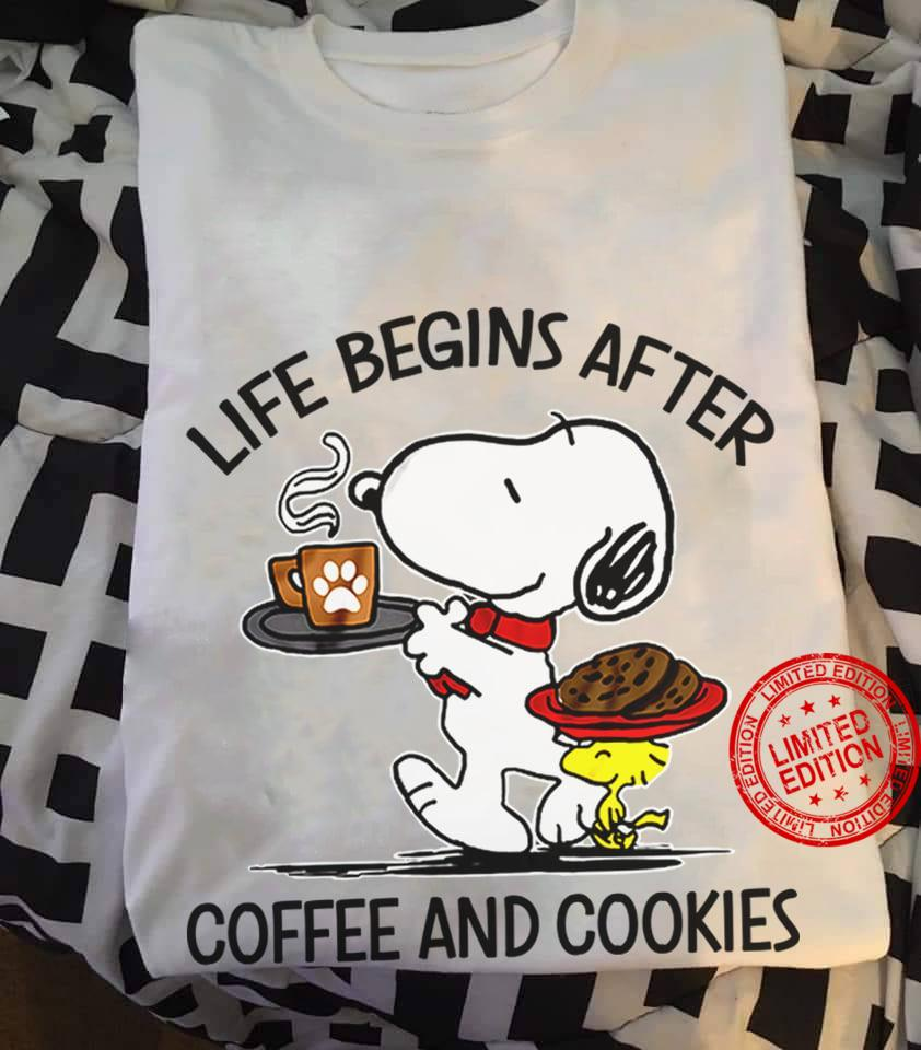 Snoopy Life Begins After Coffee And Cookies Shirt