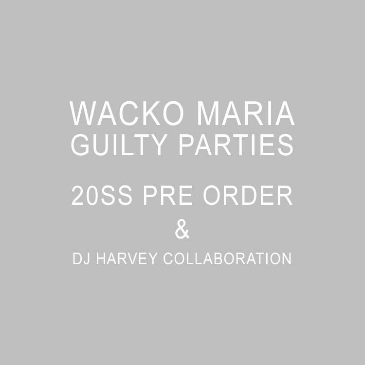 WACKO MARIA 2020SS 先行受注会