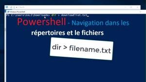 Powershell - Navigation dans les répertoires et le fichiers