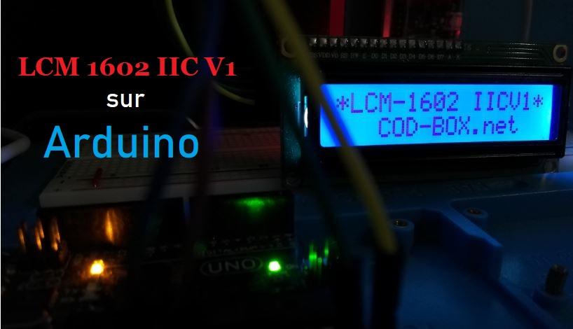 Tutoriel LCM 1602 IIC V1 sur Arduino