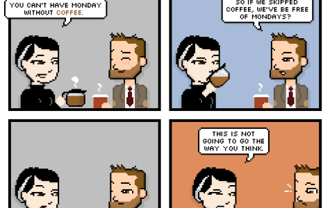 Comic: Would you rather have Mondays or coffee?