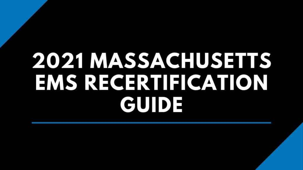 2021 Massachusetts EMS Recertification Guide
