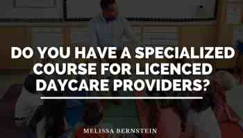 Do you have a specialized course for licensed daycare providers_