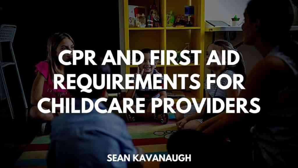 CPR and First Aid Requirements for Childcare Providers