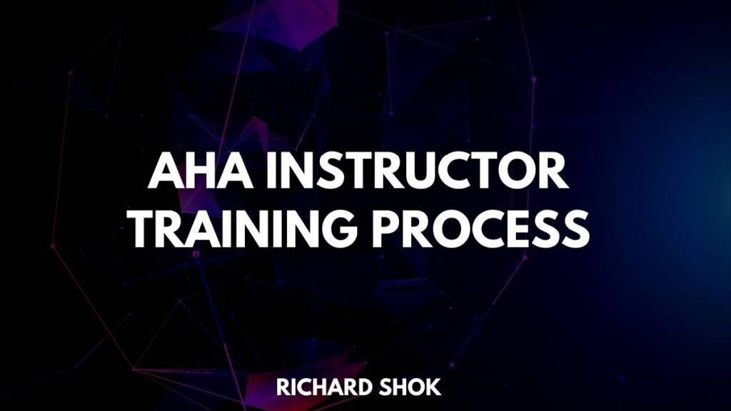 AHA Instructor Training Process