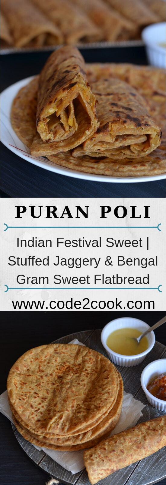 Puran Poli is a Maharashtrian lentil stuffed sweet flatbread made with whole wheat flour and chana dal (bengal gram) filling. It is prepared on festive occasions such as Ganesh Chaturthi, Holi, Diwali, Janmashtami, and Gudi Padwa.