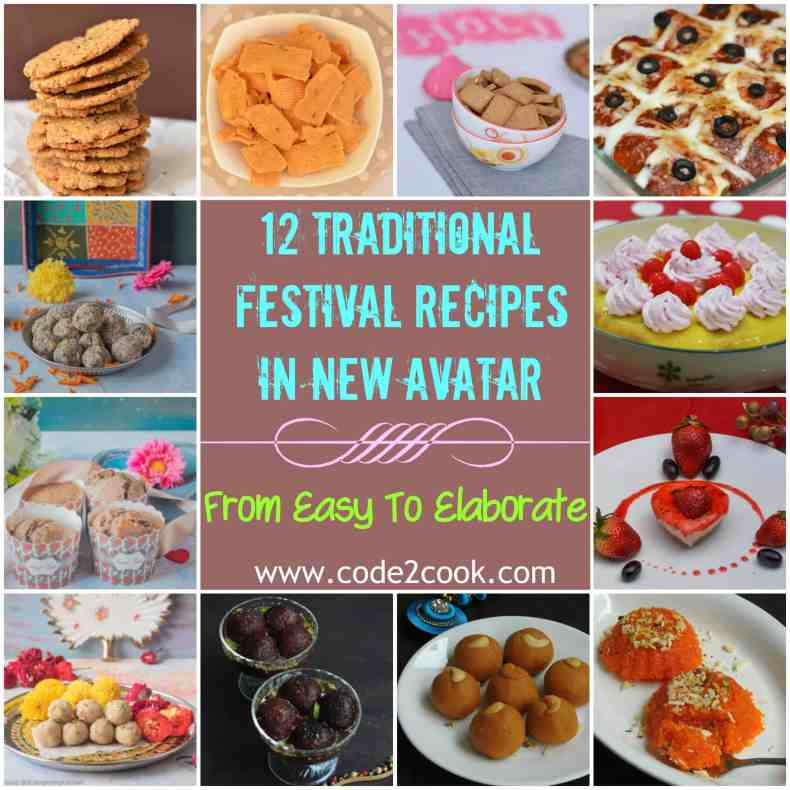 In this starting of the year 2018 Makar Sankranti, Valentine and Holi festival celebrated so far and many more to come. Today I am sharing 12 traditional festival recipes for you to try out on coming occasions.