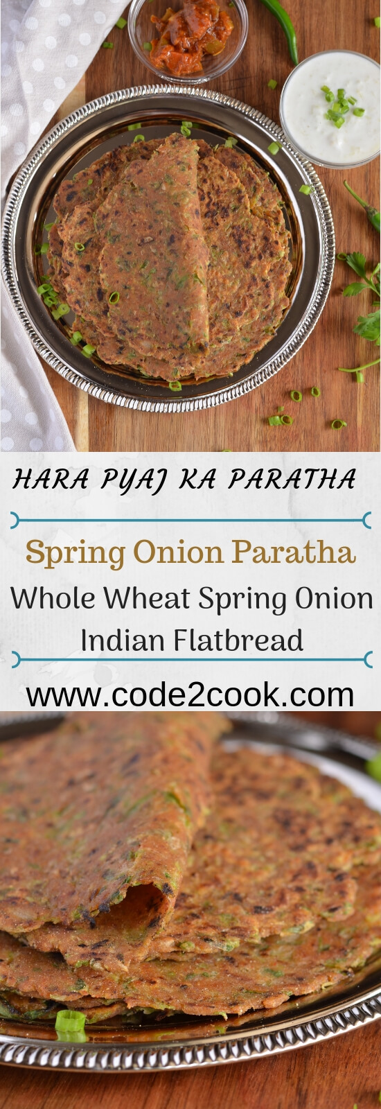 Hara pyazka paratha or spring onion paratha is another Indian flatbread recipe where vegetables and spices kneaded along with the whole wheat flour. Such parathas are easy to make, very quick process when compare to stuff parathas, and the best part is kids love these. Another breakfast option which is suitable for a kid's lunchbox too.