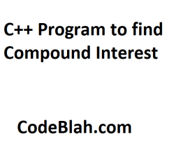 C++ Program to Find Compound Interest