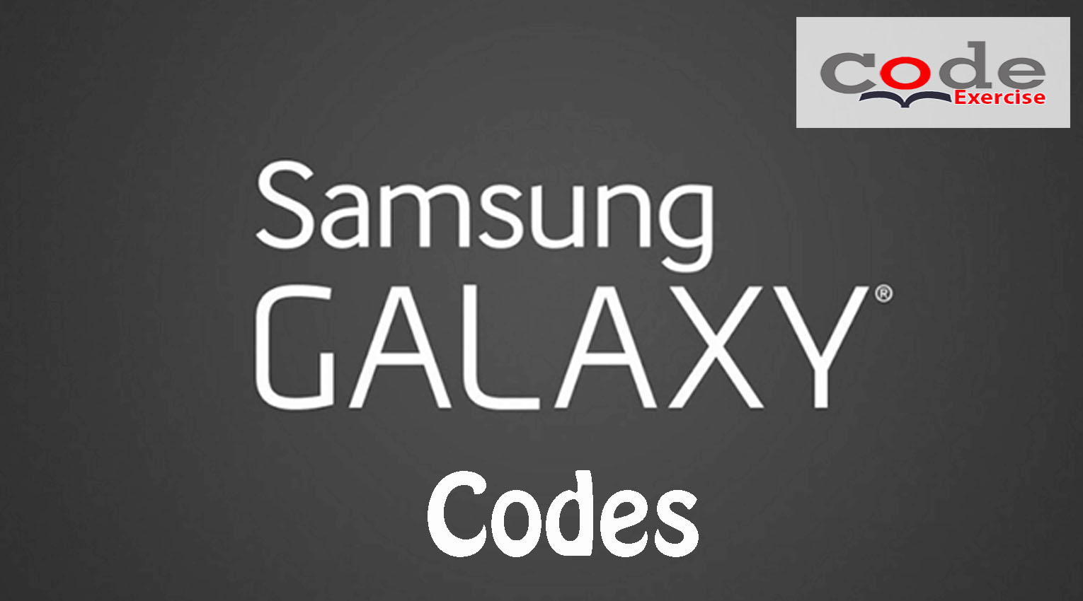 All Samsung Galaxy Codes (Secret) List  | | Code Exercise