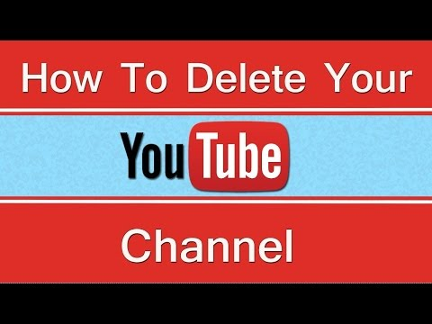 How Do You Delete Your YouTube Account/Channel?