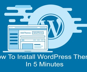 How To Install WordPress Theme In Less Than 5 Minutes