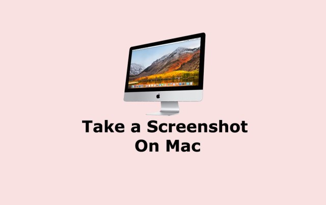 Take a Screenshot On Mac