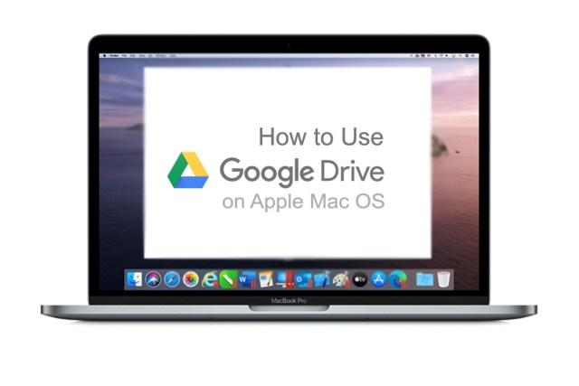 Gunakan Google Drive di Apple Mac OS