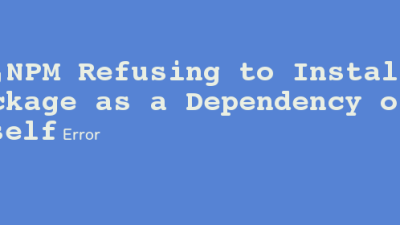 Solving NPM Refusing to Install Package as a Dependency of Itself Error