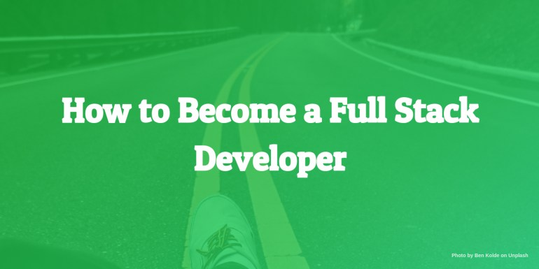 How to become a full stack developer