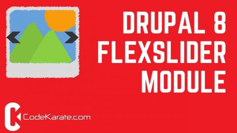 Drupal 8 FlexSlider Module - Daily Dose of Drupal Episode 220