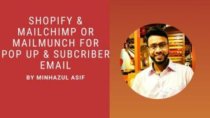 shopify & mailchimp or mailmunch for pop up & subcriber email