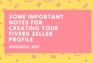 Some important notes for Creating your Fiverr Seller Profile