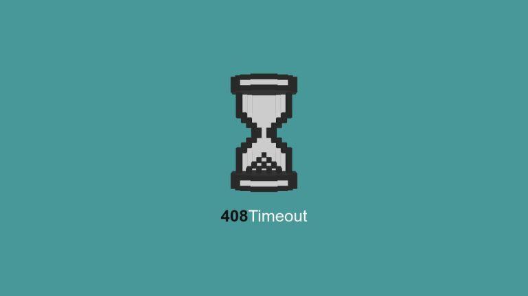 408 Timeout